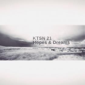 KTSN 21 - HOPES AND DREAMS